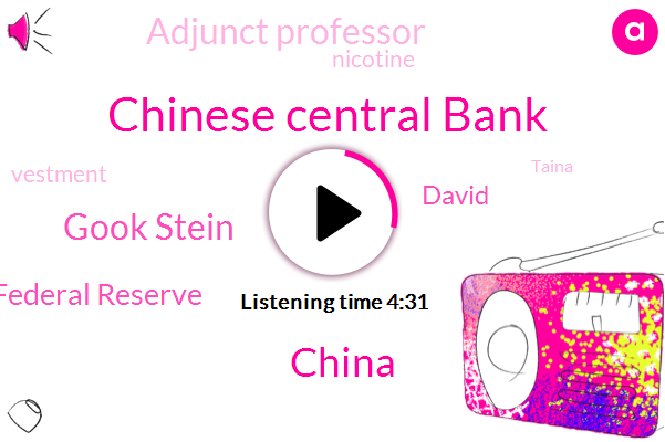 Chinese Central Bank,China,Gook Stein,Federal Reserve,David,Adjunct Professor,Nicotine,Vestment,Taina,PBC,Bill,New York University,Archie,Professor,Rivers,England,Westman,Wissmann