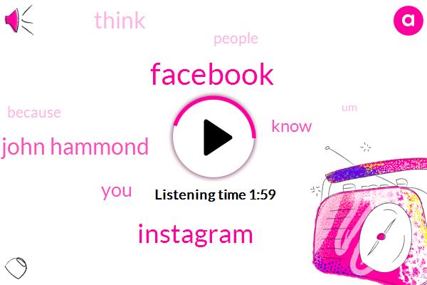 Facebook,Instagram,John Hammond