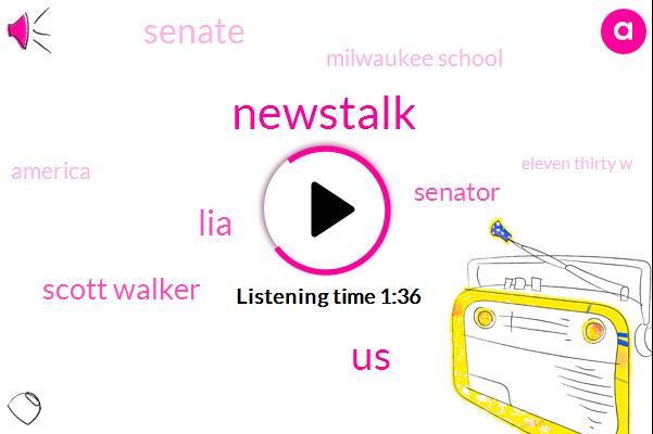 Newstalk,United States,LIA,Scott Walker,Senator,Senate,Milwaukee School,America,Eleven Thirty W