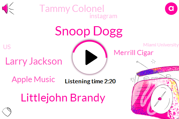 Snoop Dogg,Littlejohn Brandy,Larry Jackson,Apple Music,Merrill Cigar,Tammy Colonel,Instagram,United States,Miami University,Ohio,Apple,Director