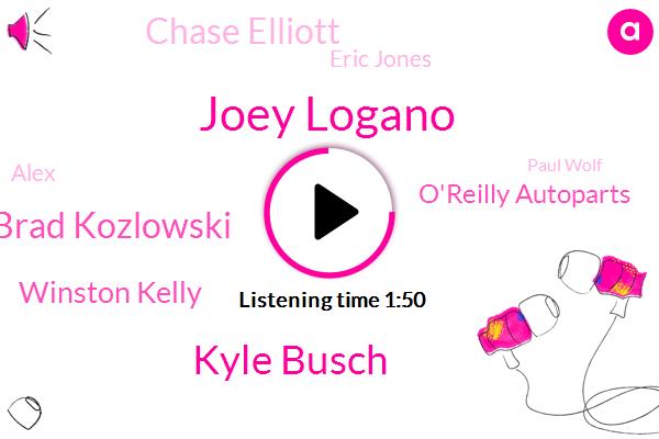 Joey Logano,Kyle Busch,Brad Kozlowski,Winston Kelly,O'reilly Autoparts,Chase Elliott,Eric Jones,Alex,Paul Wolf,Sonoma,Waller
