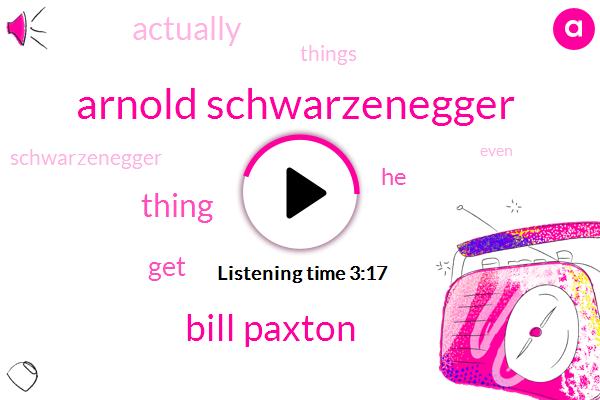 Arnold Schwarzenegger,Bill Paxton