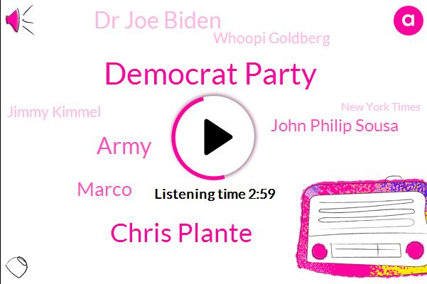 Democrat Party,Chris Plante,Army,Marco,John Philip Sousa,Dr Joe Biden,Whoopi Goldberg,Jimmy Kimmel,New York Times,Stephen Colbert,U. S. Army,Joy Behar,Overman,Michael,Virginia,Springfield,Mark