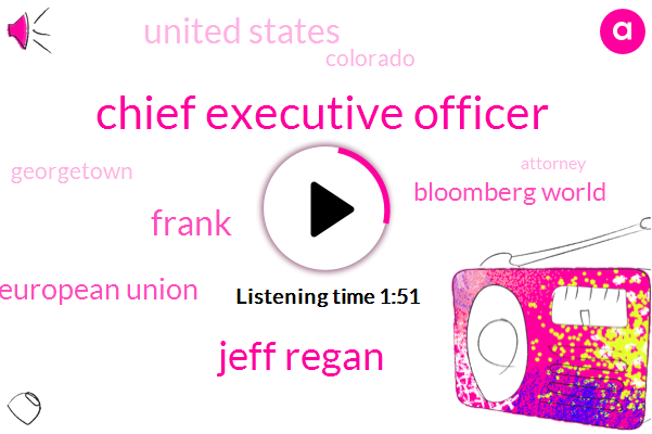 Chief Executive Officer,Jeff Regan,Frank,European Union,Bloomberg World,United States,Colorado,Georgetown,Attorney,Japan,Njit New Jersey Institute Of Technology,Bloomberg Lp,Storiesofinnovation Njitedu,Brussels,Cecilia Malmstrom,Susanna Palmer,Jan Johnson,Marijuana