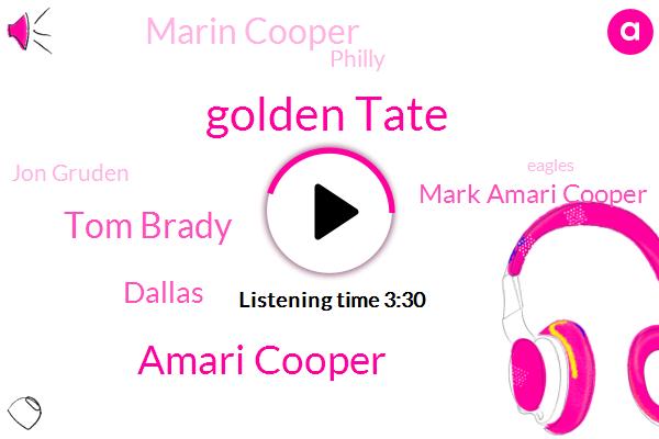 Golden Tate,Amari Cooper,Tom Brady,Mark Amari Cooper,Marin Cooper,Dallas,Jon Gruden,Philly,Eagles,Markku,New England,Patriots,Jerry,PAT,Shannon,Twenty Four Years,Fifteen Years,Thirty Years