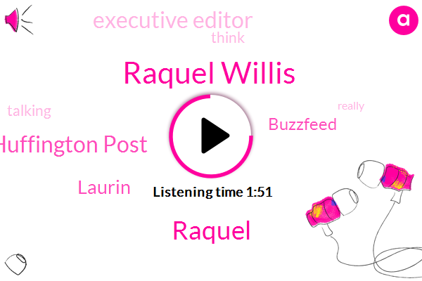 Raquel Willis,Raquel,Huffington Post,Laurin,Buzzfeed,Executive Editor