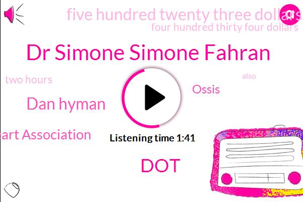 Dr Simone Simone Fahran,DOT,Dan Hyman,American Heart Association,Ossis,Five Hundred Twenty Three Dollars,Four Hundred Thirty Four Dollars,Two Hours