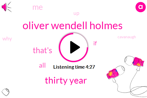 Oliver Wendell Holmes,Thirty Year