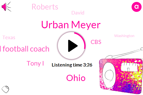 Urban Meyer,Ohio,Head Football Coach,Tony I,CBS,Roberts,David,Texas,Washington,Abilene,Washington Vancouver,Robin,Producer