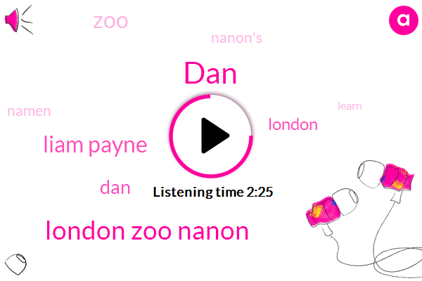 DAN,London Zoo Nanon,Liam Payne