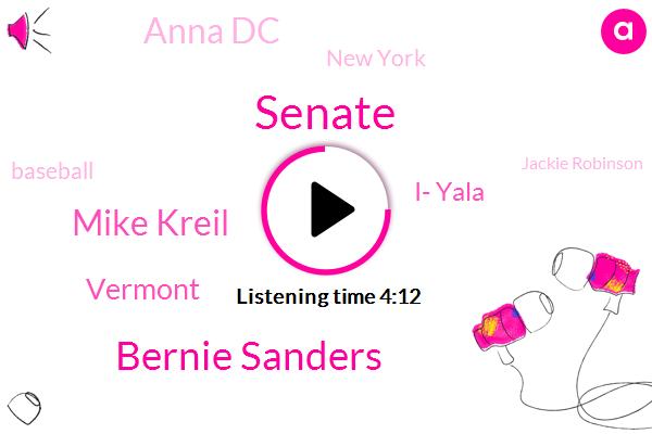 Senate,Bernie Sanders,Mike Kreil,Vermont,I- Yala,Anna Dc,New York,Baseball,Jackie Robinson,David,Virginia,Brooklyn,Chris,Two Million Dollars,Six Months