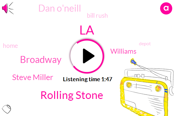LA,Rolling Stone,Broadway,Steve Miller,Williams,Dan O'neill,Bill Rush