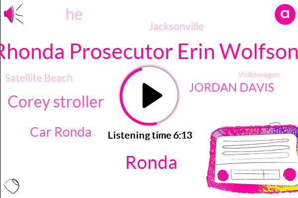 Rhonda Prosecutor Erin Wolfson,Ronda,Corey Stroller,Car Ronda,Jordan Davis,Jacksonville,Satellite Beach,Volkswagen,Simon,Meikeljohn,Mr Dunn,Simmons,Jetta,Ronn,Sterler,Dome,Sterling