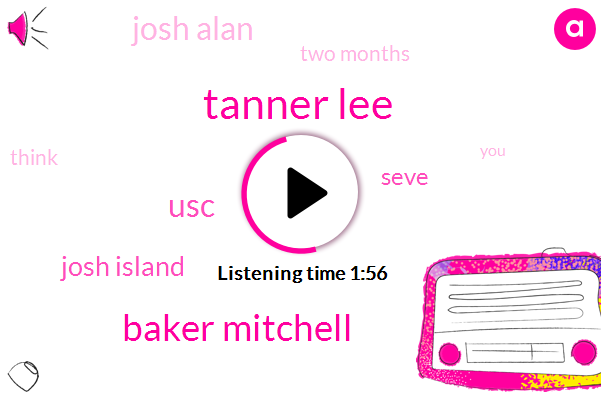 Tanner Lee,Baker Mitchell,USC,Josh Island,Seve,Josh Alan,Two Months