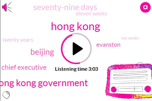 Hong Kong,Hong Kong Government,Beijing,Chief Executive,Evanston,Seventy-Nine Days,Eleven Weeks,Twenty Years,Ten Weeks