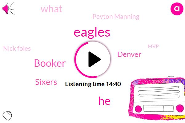 Eagles,Booker,Sixers,Denver,Peyton Manning,Nick Foles,MVP,Melissa Milsop,Wendell Smallwood,Tony,Jimmy Butler,Trent Dilfer,WES,BT,John Elway,Tom Brady,Wentz,Jenkins