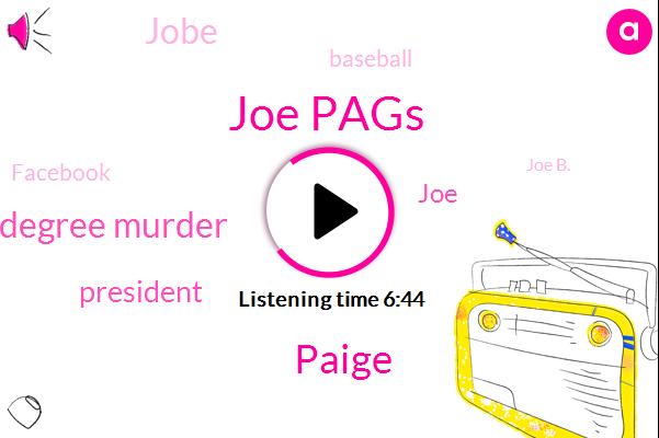 Joe Pags,Paige,Second Degree Murder,President Trump,JOE,Jobe,Baseball,Facebook,Joe B.,San Francisco Giants,Astros,Robert,L K E S H O,Natalie Maines,Chicago,Avery,Partner,Bobby,Toby