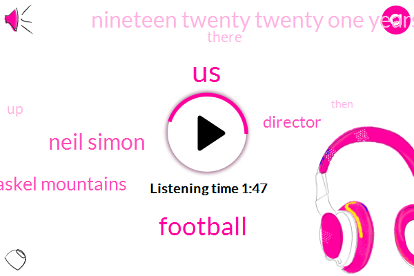 United States,Football,Adam,Neil Simon,Kaskel Mountains,Director,Nineteen Twenty Twenty One Years