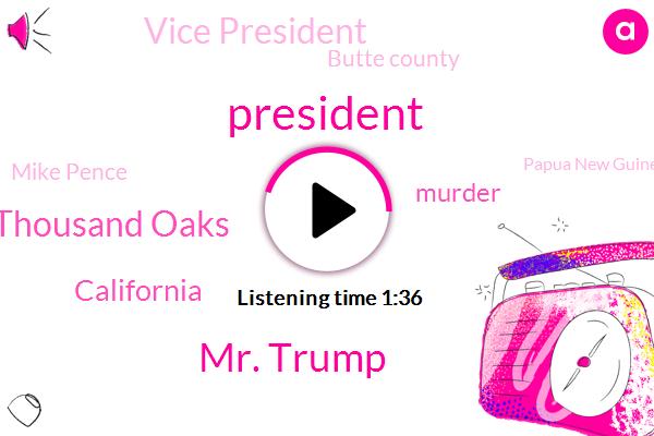 President Trump,Mr. Trump,Thousand Oaks,California,Murder,Vice President,Butte County,Mike Pence,Papua New Guinea,Corey Honi,Washington Post,ABC,South Pacific,Fifty Five Percent