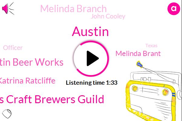 Austin,Texas Craft Brewers Guild,Austin Beer Works,Katrina Ratcliffe,Melinda Brant,Melinda Branch,John Cooley,Officer,Texas,Greg Abbott,Mark