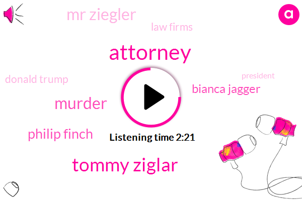 Attorney,Tommy Ziglar,Murder,Philip Finch,Bianca Jagger,Mr Ziegler,Law Firms,Donald Trump,President Trump,John Pope,York Times,TOM,York,Obstruction Of Justice,Forty Years