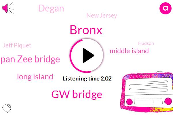 Bronx,Gw Bridge,Tappan Zee Bridge,Long Island,Middle Island,Degan,New Jersey,Jeff Piquet,Hudson,Newark,Holland Tunnel,Birchwood Park,New York,Bruckner,Frank,Reporter,Lincoln,Rochester