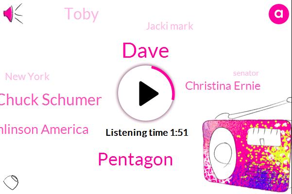 Dave,Pentagon,Chuck Schumer,FOX,Lucas Tomlinson America,Christina Ernie,Toby,Jacki Mark,New York,Senator,Six Billion Dollars,Ten Feet