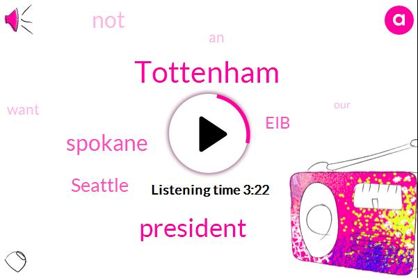 Limbaugh,Tottenham,President Trump,Spokane,Seattle,EIB