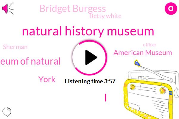 Natural History Museum,American Museum Of Natural,York,American Museum,Bridget Burgess,Betty White,Sherman,Officer,Shurmur,Oliver,Platt,Eighty Five Minutes