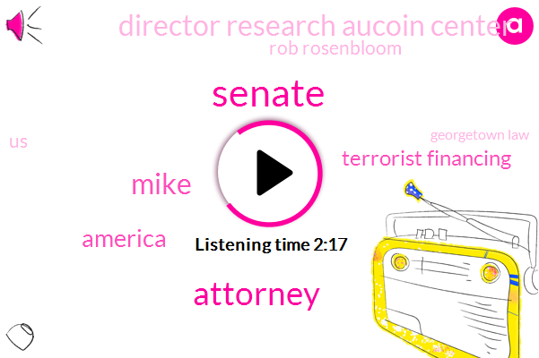 Attorney,Mike,Senate,America,Terrorist Financing,Director Research Aucoin Center,Rob Rosenbloom,United States,Georgetown Law,ICO,Georgetown,Chief Risk Officer,General Counsel,Senate Banking Committee,Chairman,Three Weeks