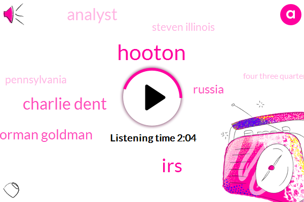 Hooton,IRS,Charlie Dent,Norman Goldman,Russia,Analyst,Steven Illinois,Pennsylvania,Four Three Quarters,Two Hours
