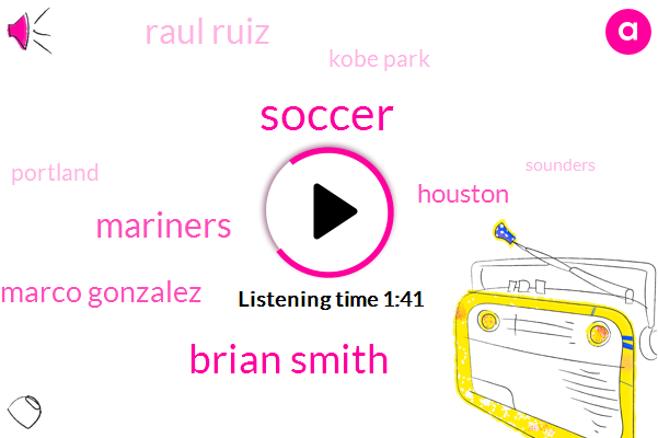 Soccer,Brian Smith,Mariners,Komo,Marco Gonzalez,Houston,Raul Ruiz,Kobe Park,Portland,Sounders,Safeco Field,Tom Glasgow,Seattle,Astros,Seattle Mariners