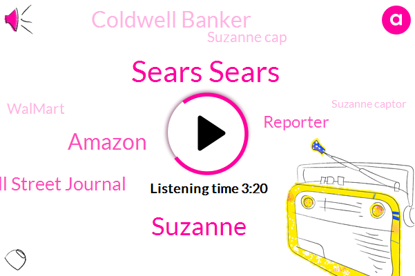 Sears Sears,Amazon,Wall Street Journal,Suzanne,Reporter,Coldwell Banker,Suzanne Cap,Walmart,Suzanne Captor,Macy,Allstate,Kenmore