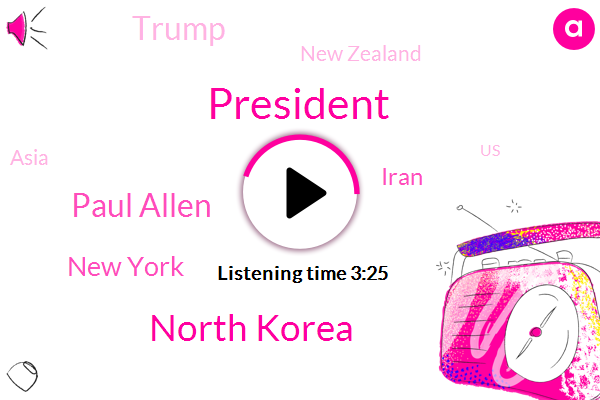 President Trump,North Korea,Paul Allen,New York,Bloomberg,Iran,Donald Trump,New Zealand,Asia,United States,South Korea,Chairman And Ceo,Indigestion,Tokyo,Pellett Bloomberg,Doug,Thomas Shaw,Sydney
