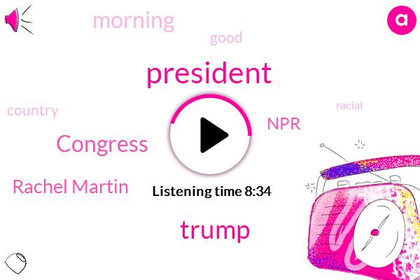 Rachel Martin,Congress,Donald Trump,NPR,President Trump