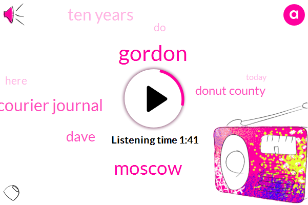 Gordon,Moscow,Lafayette Journal And Courier Journal,Donut County,Dave,Ten Years