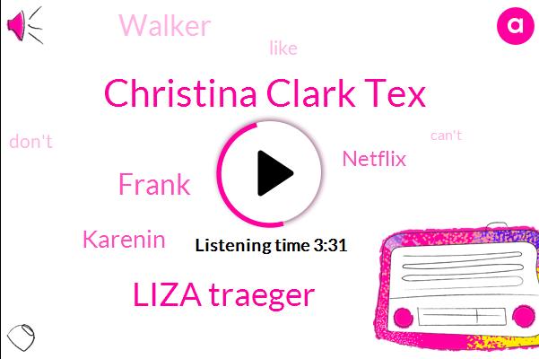 Christina Clark Tex,Liza Traeger,Frank,Karenin,Netflix,Walker