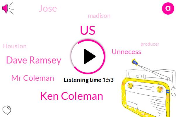 Ken Coleman,United States,Dave Ramsey,Mr Coleman,Unnecess,Jose,Madison,Houston,Producer,Executive,Texas