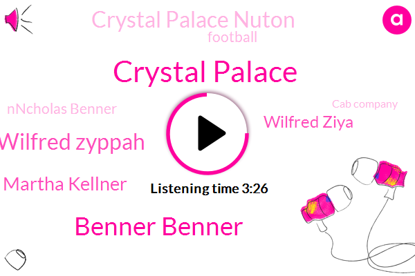Crystal Palace,Benner Benner,Wilfred Zyppah,Martha Kellner,Wilfred Ziya,Crystal Palace Nuton,Football,Nncholas Benner,Cab Company,Hempel,Paris,Three Minutes,Fifty Pounds,Ten Days