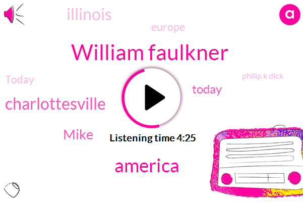 William Faulkner,America,Charlottesville,Mike,Today,Illinois,Europe,Philip K Dick,Thousands,August Twenty First,Each Choice,New York State,Three Very Different Stops,Patterson Ville Stop,One Of,First Big Event,Trump Administration,First Total,ONE