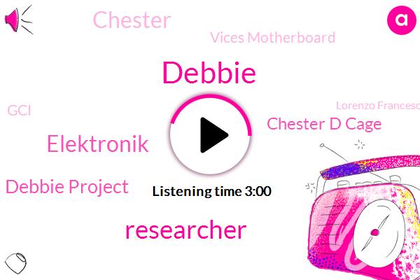Researcher,Debbie,Elektronik,Debbie Project,Chester D Cage,Chester,Vices Motherboard,GCI,Lorenzo Franceschi,Vx Underground,Theo,Founder