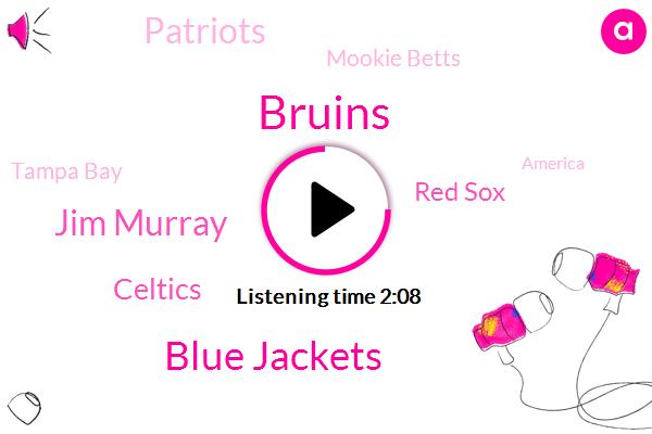 Bruins,Blue Jackets,Jim Murray,Celtics,Red Sox,Patriots,Mookie Betts,Tampa Bay,America,NBA,Siri,Boston,Washington