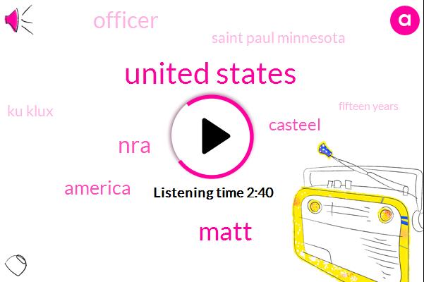 United States,Matt,NRA,America,Casteel,Officer,Saint Paul Minnesota,Ku Klux,Fifteen Years