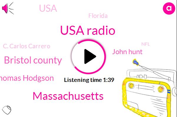 Usa Radio,Massachusetts,Bristol County,Thomas Hodgson,John Hunt,Florida,C. Carlos Carrero,USA,NFL,Tampa,Chris Barnes
