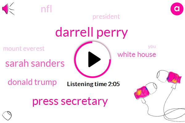 Darrell Perry,Press Secretary,Sarah Sanders,Donald Trump,White House,NFL,President Trump,Mount Everest