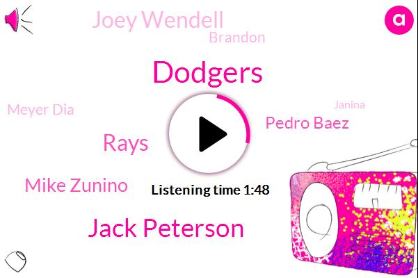Dodgers,Jack Peterson,Rays,Mike Zunino,Pedro Baez,Joey Wendell,Brandon,Meyer Dia,Janina,Taylor,Victor