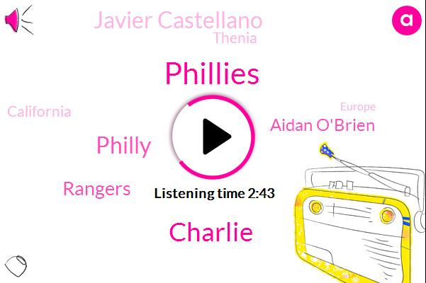 Phillies,Charlie,Philly,Rangers,Aidan O'brien,Javier Castellano,Thenia,California,Europe,Nixon,Four Year,Three Year,Three Quarters,Five Minutes,Three Minute