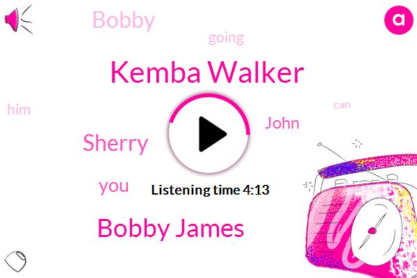 Kemba Walker,Bobby James,Sherry,John,Bobby,Celtics