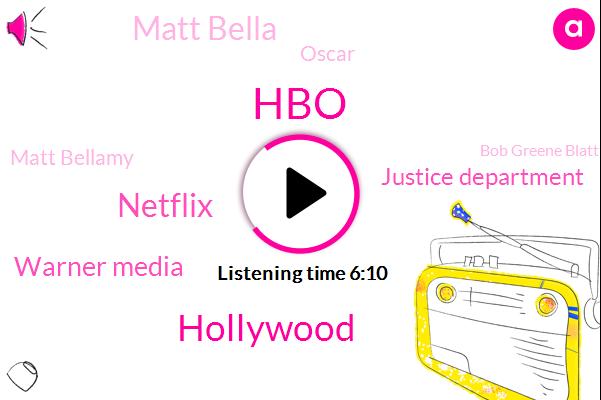 HBO,AT,Netflix,Hollywood,Warner Media,Justice Department,Matt Bella,Oscar,Matt Bellamy,Bob Greene Blatt,Steven Spielberg,Reporter,John Stanky,Richard,Warner,United States,NBC,Matt,Roma