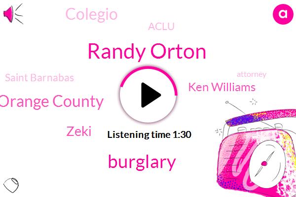 Randy Orton,Burglary,Orange County,Zeki,Ken Williams,Colegio,Aclu,KNX,Saint Barnabas,Attorney,Two Years,Sixty Two Years,Twenty Percent